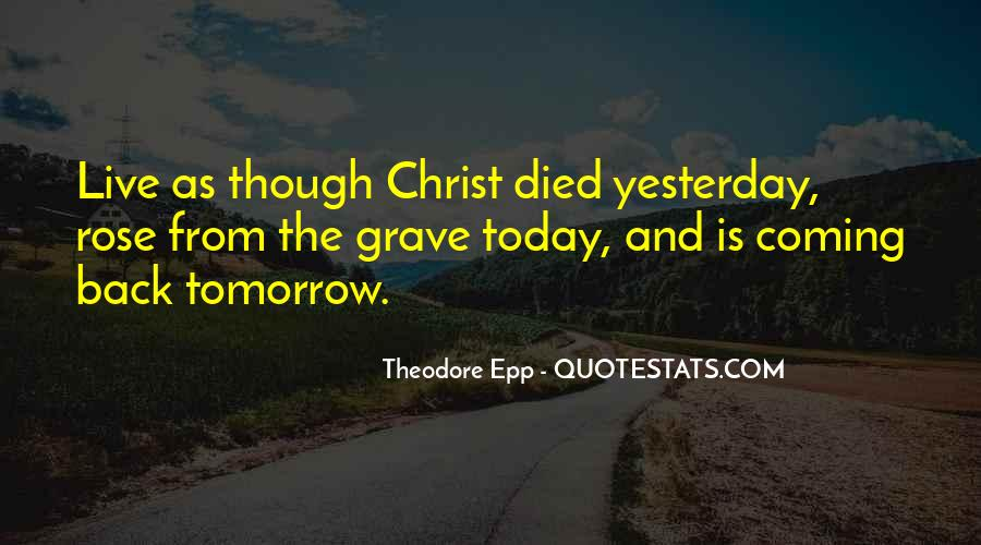 Quotes About If You Died Tomorrow #1170607
