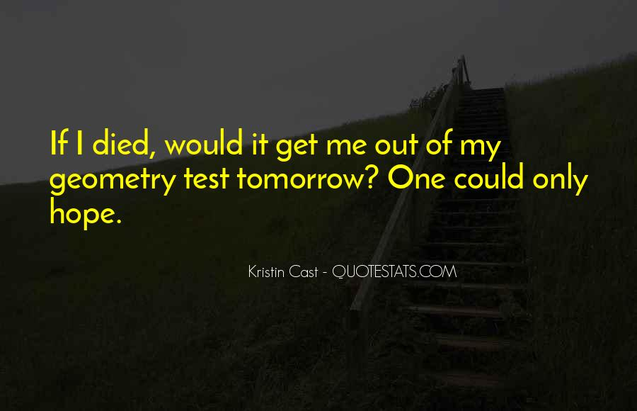 Quotes About If You Died Tomorrow #1175731