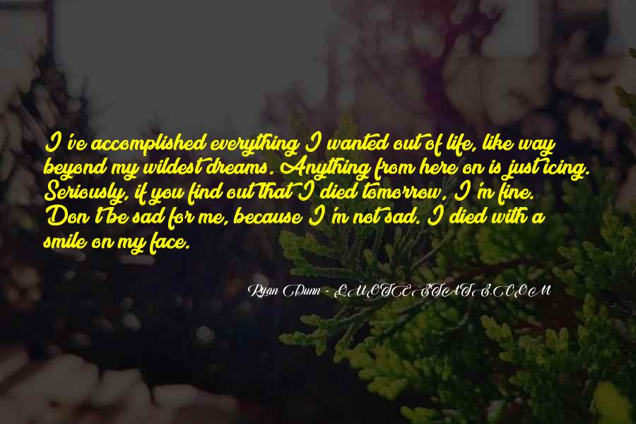 Quotes About If You Died Tomorrow #1221479