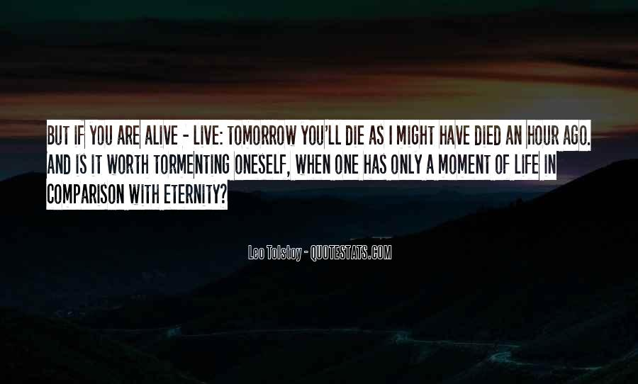 Quotes About If You Died Tomorrow #1370634