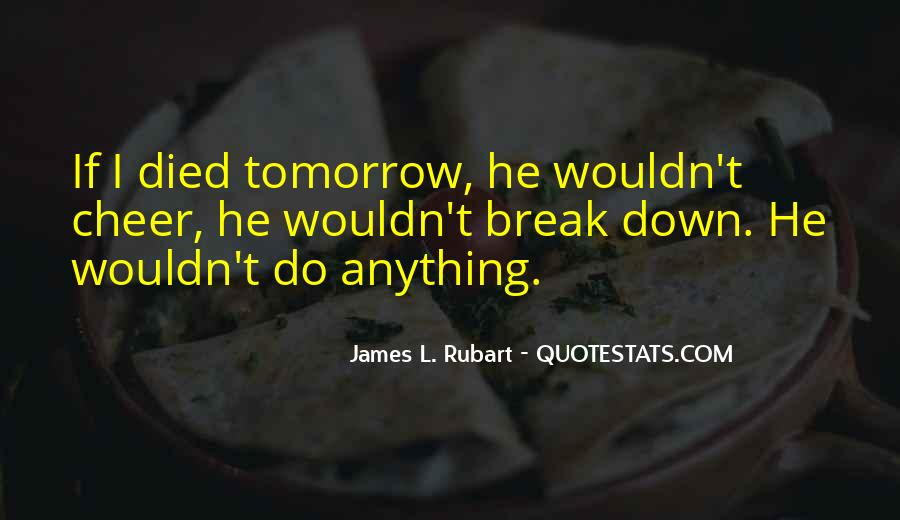 Quotes About If You Died Tomorrow #674575
