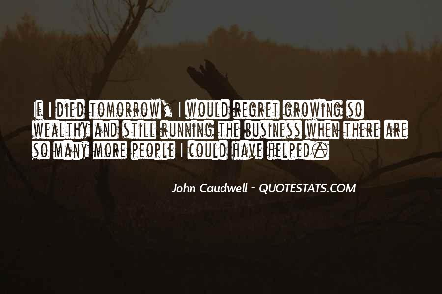 Quotes About If You Died Tomorrow #799338
