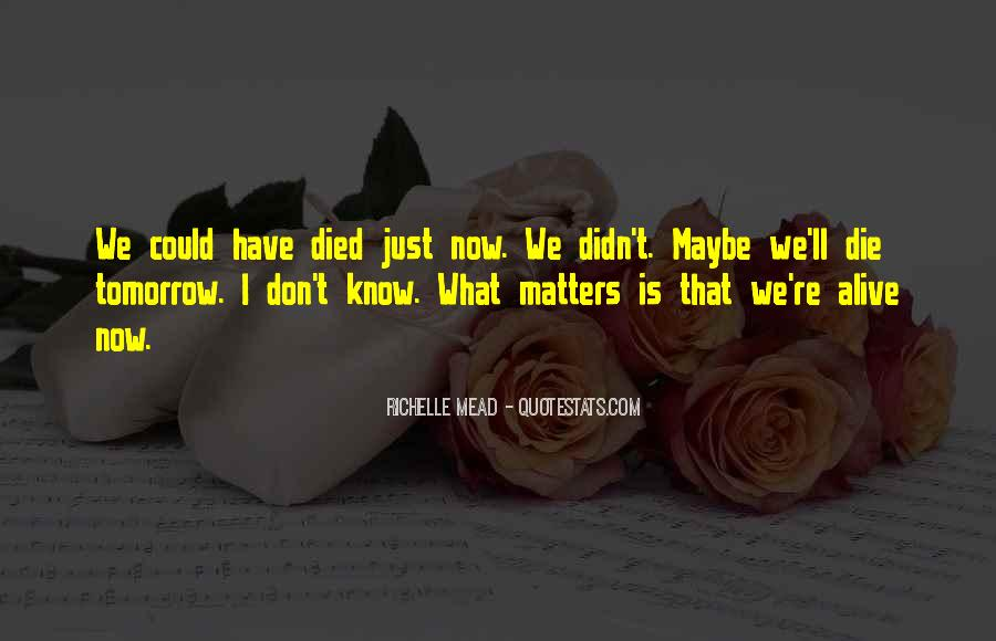 Quotes About If You Died Tomorrow #864607
