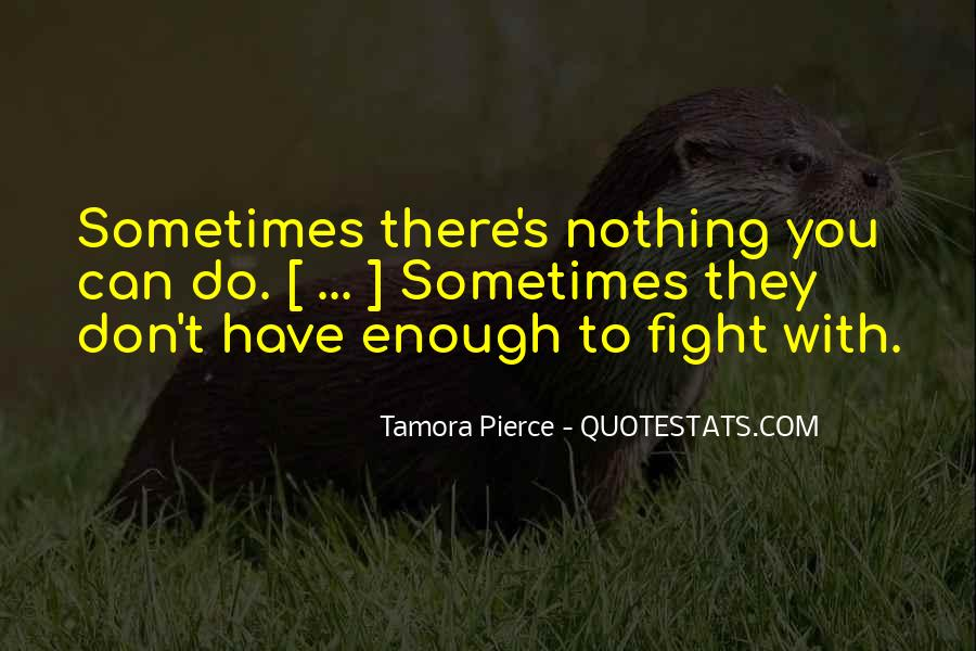 Enough To Quotes #2338