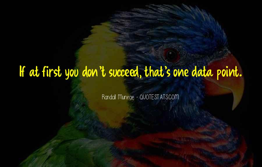 Quotes About If At First You Don Succeed #1020141