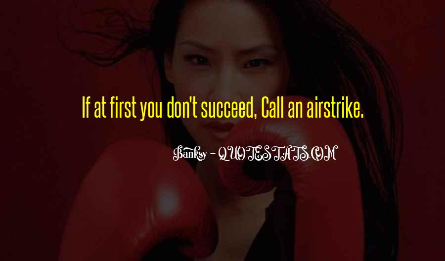 Quotes About If At First You Don Succeed #1240429