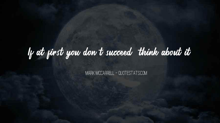 Quotes About If At First You Don Succeed #1276196