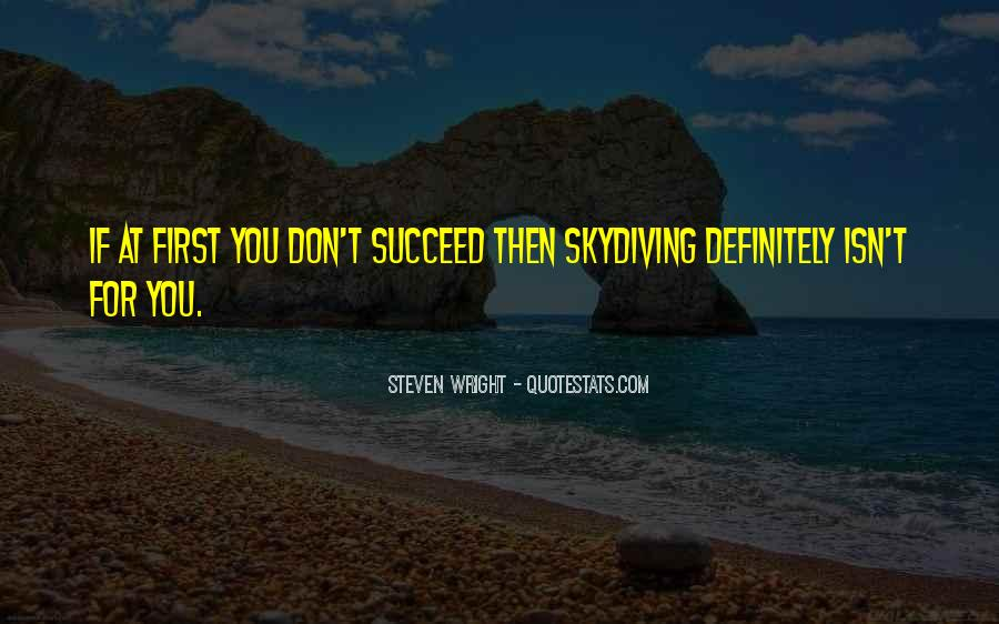 Quotes About If At First You Don Succeed #473415