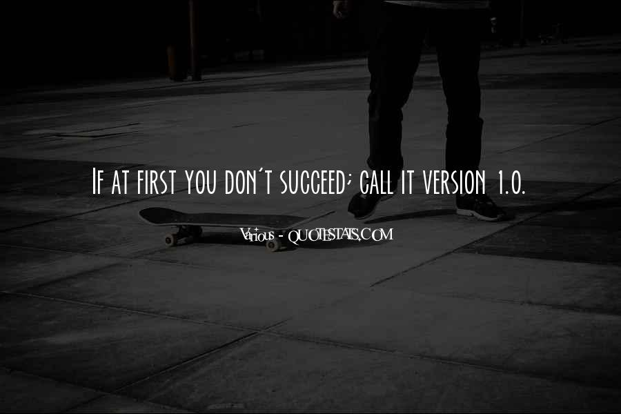 Quotes About If At First You Don Succeed #930388