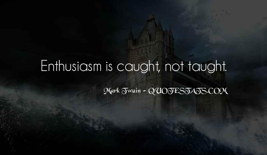 Enthusiasm And Leadership Quotes #1853087