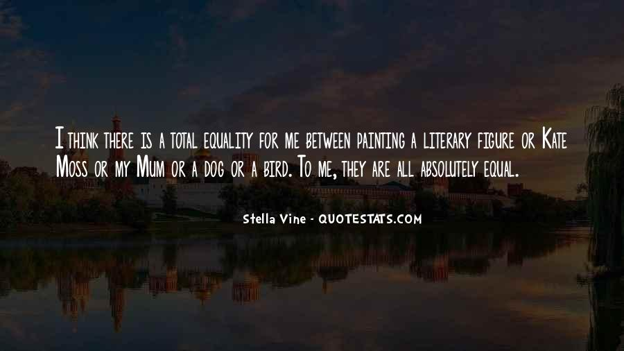 Equality For All Quotes #234362