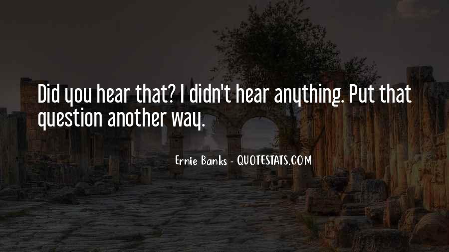 Ernie Quotes #553514