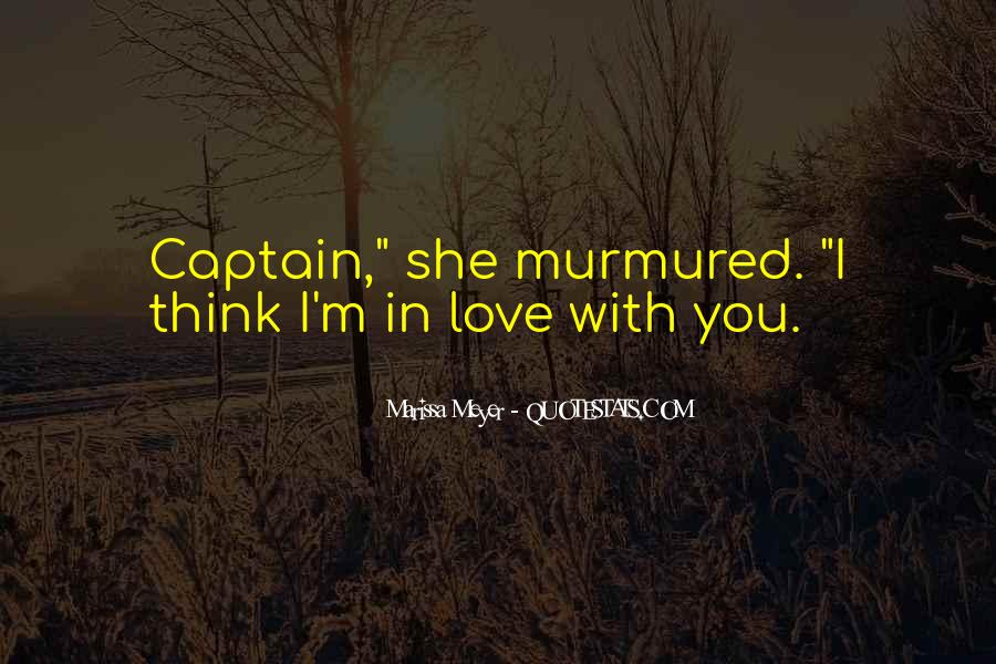 Quotes About I Think I Love You #58437