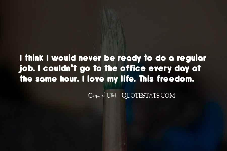 Quotes About I Love My Job #130333