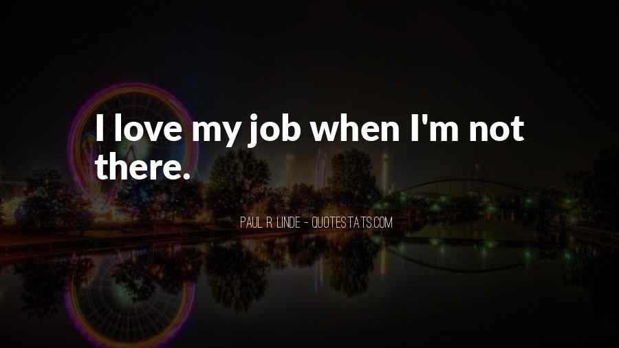 Quotes About I Love My Job #34761