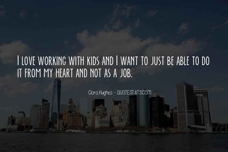 Quotes About I Love My Job #456263