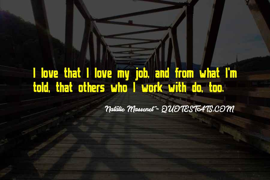 Quotes About I Love My Job #647886