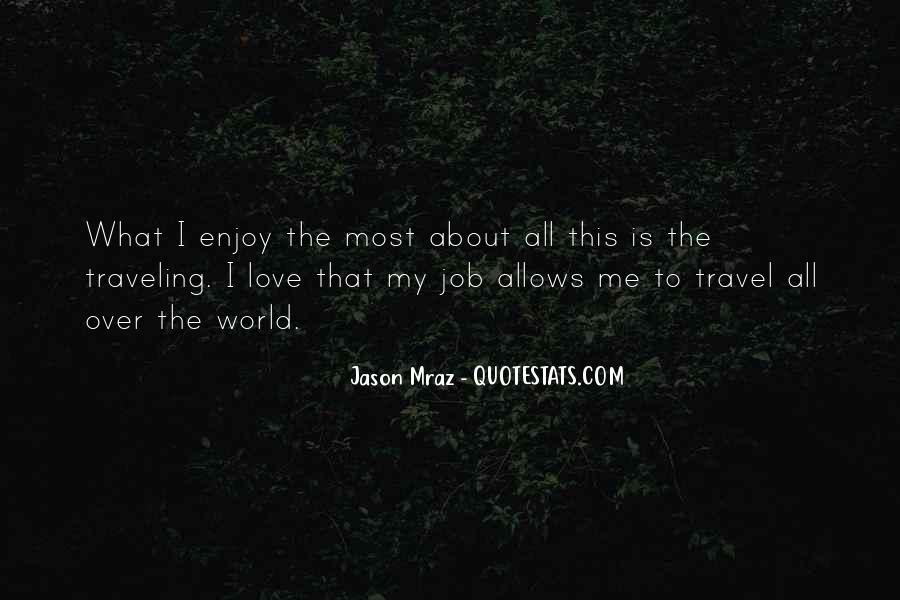 Quotes About I Love My Job #65005