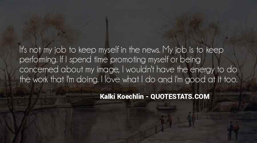 Quotes About I Love My Job #710347