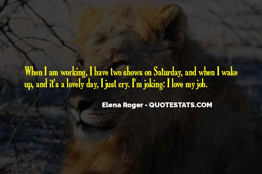 Quotes About I Love My Job #720776