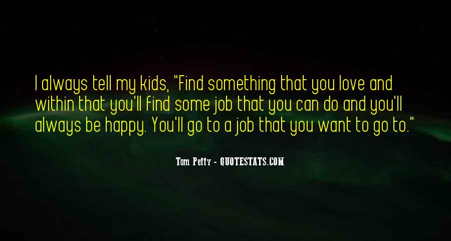 Quotes About I Love My Job #739324