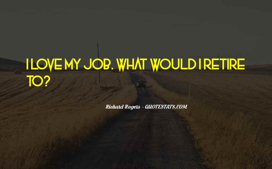 Quotes About I Love My Job #837190