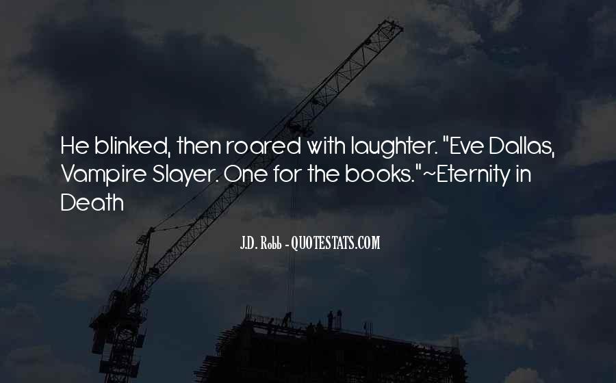 Eve Dallas Quotes #932535