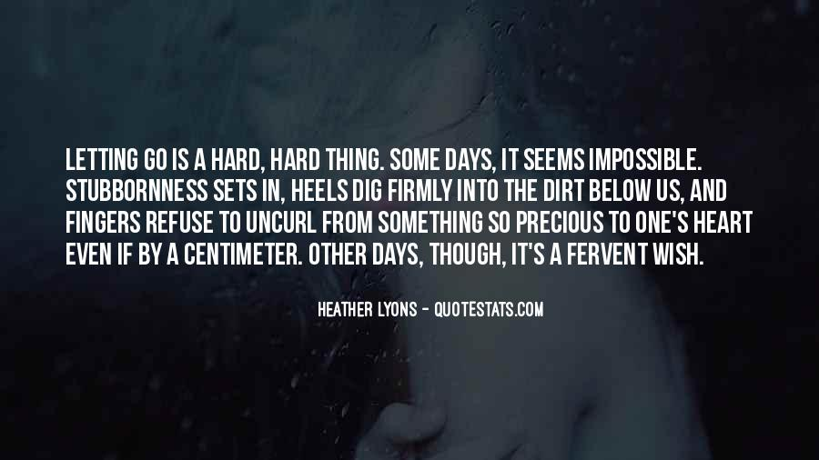 Even If It's Hard Quotes #661026