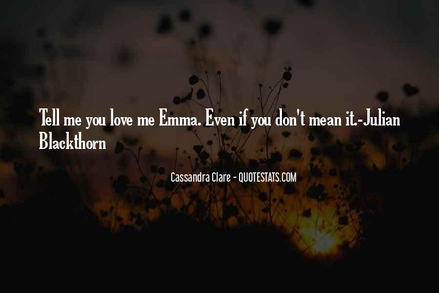 Even If You Don't Love Me Quotes #1363856