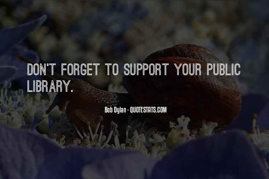 Even If You Forget Me Quotes #4702