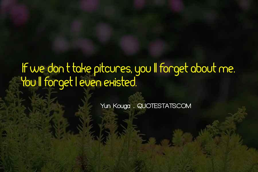 Even If You Forget Me Quotes #738243