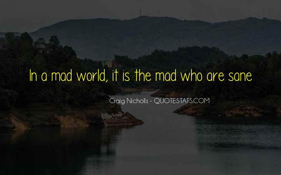 Even If Your Mad Quotes #14164