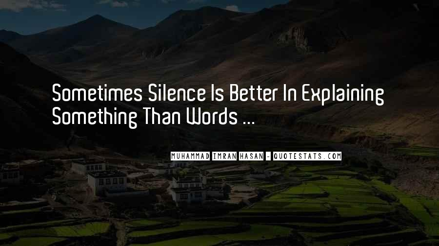 Even Silence Speaks Quotes #213073