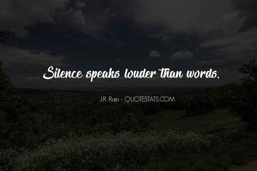 Even Silence Speaks Quotes #352879