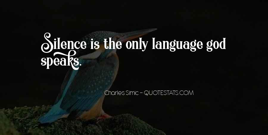 Even Silence Speaks Quotes #384067