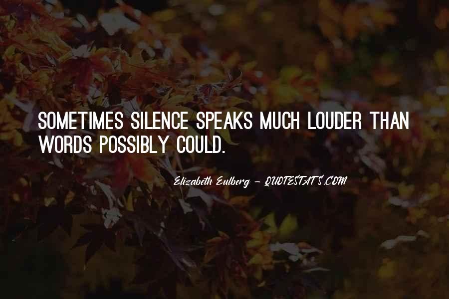 Even Silence Speaks Quotes #582731