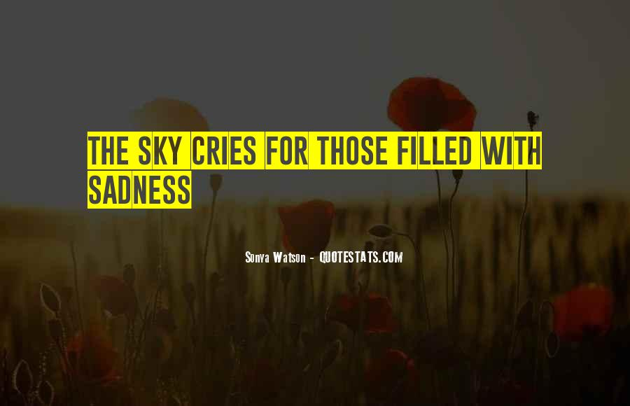 Even The Sky Cries Quotes #60358