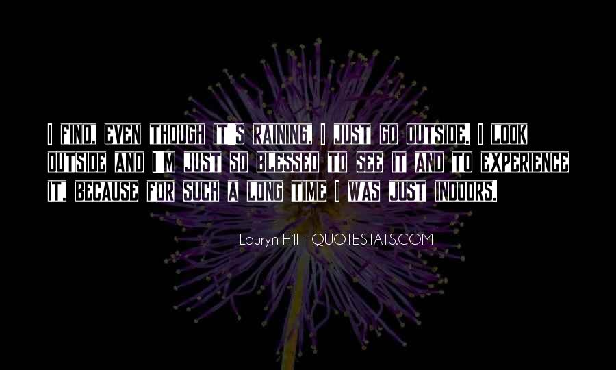 Even Though It's Raining Quotes #1318998