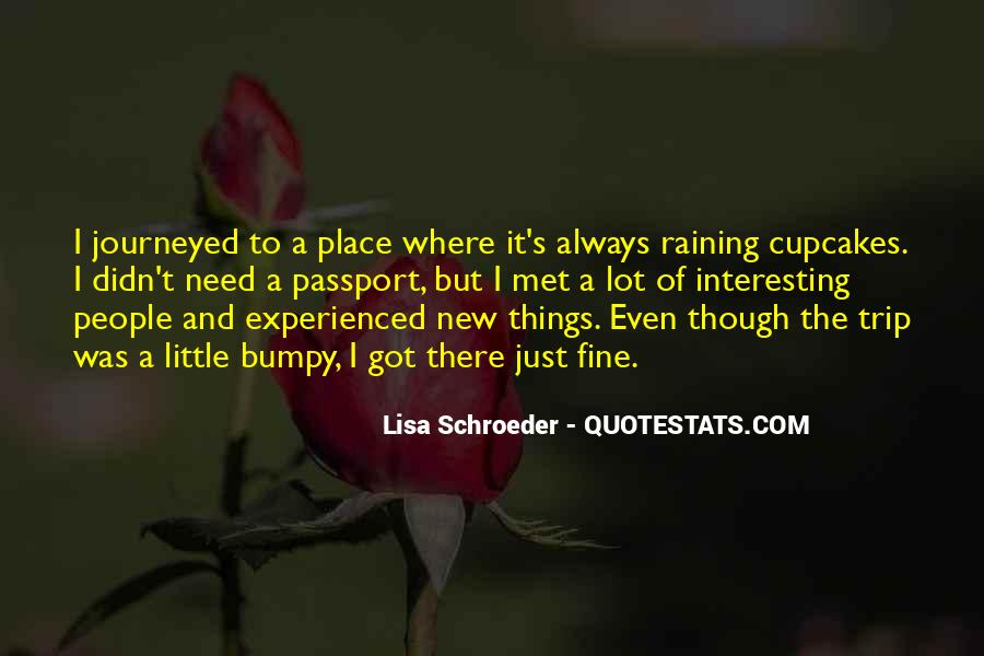 Even Though It's Raining Quotes #1574707