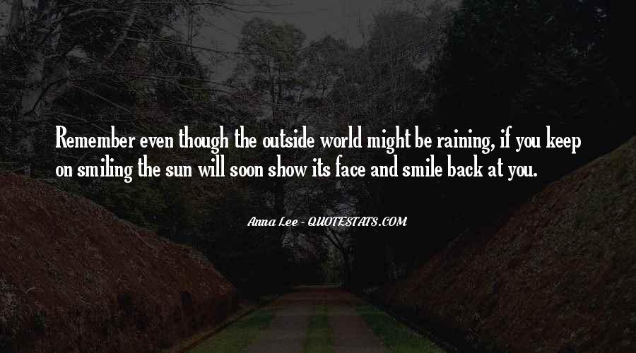 Even Though It's Raining Quotes #1825538