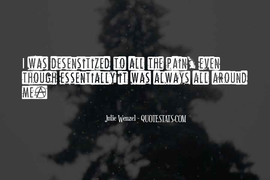 Even Though The Pain Quotes #1682945