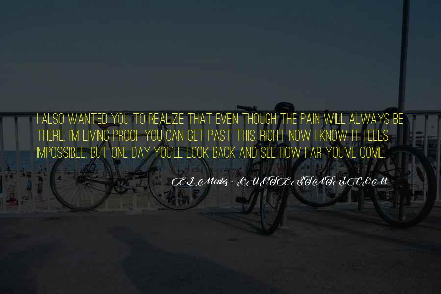 Even Though The Pain Quotes #1864426