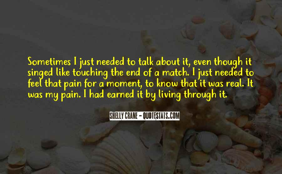 Even Though The Pain Quotes #533438