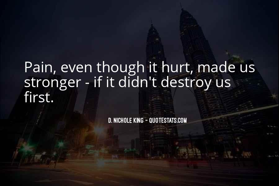 Even Though The Pain Quotes #825791