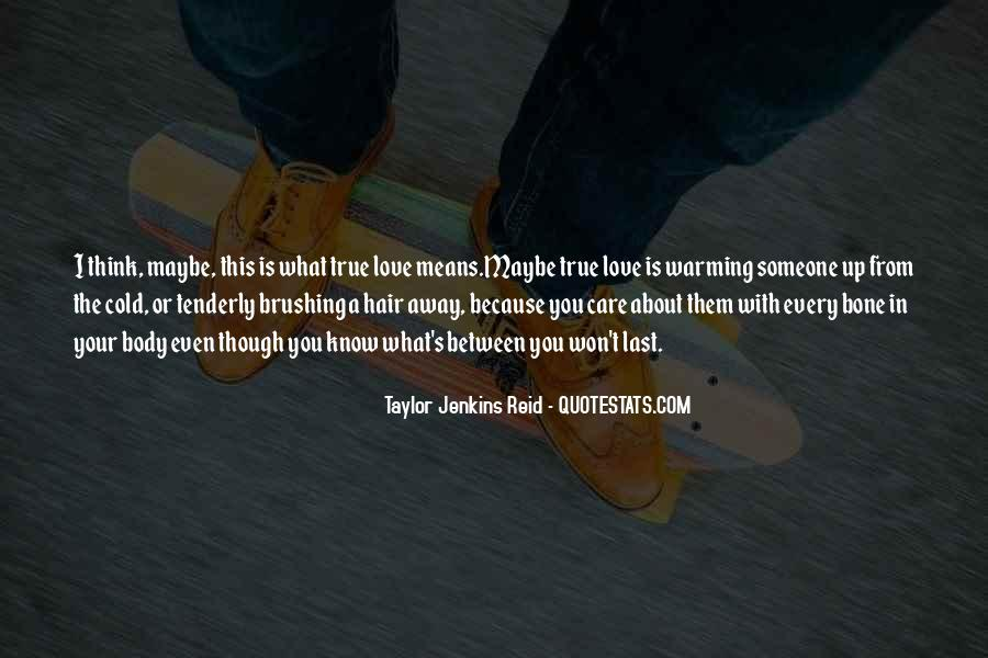 Even Though You Love Someone Quotes #1207538