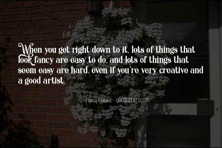 Even When Things Get Hard Quotes #1551320