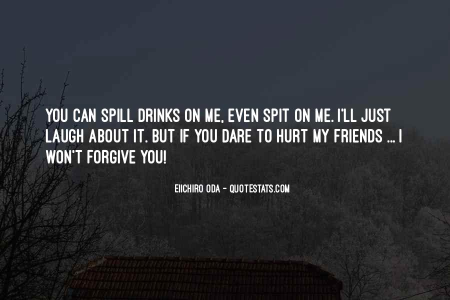 Even You Hurt Me Quotes #1258188