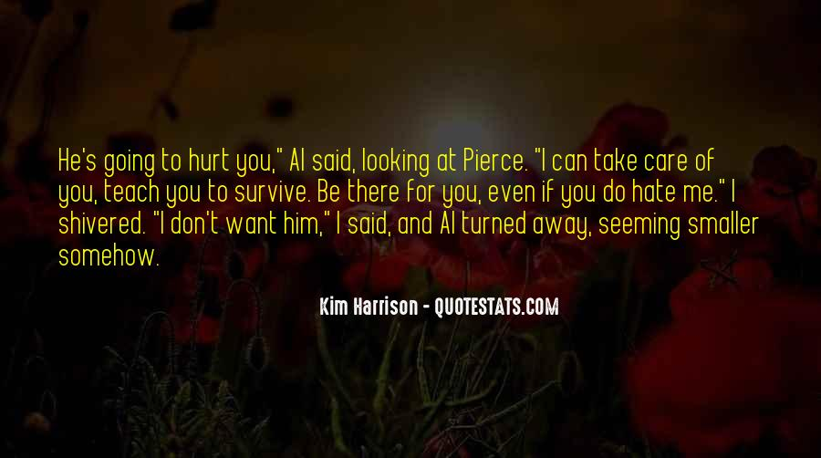 Even You Hurt Me Quotes #1345809