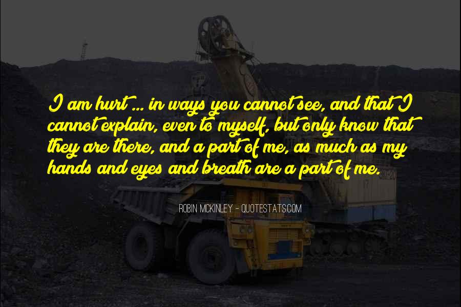 Even You Hurt Me Quotes #54451