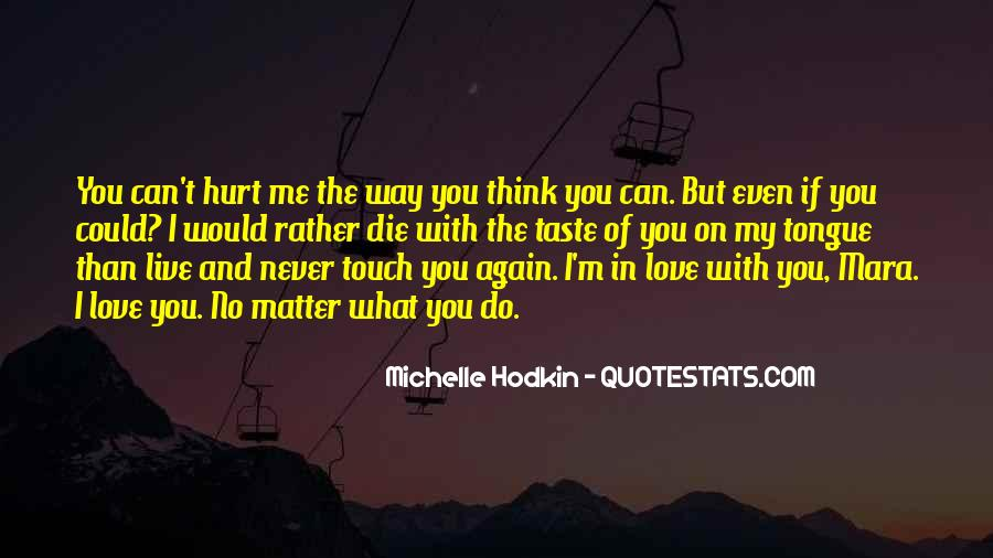 Even You Hurt Me Quotes #63283